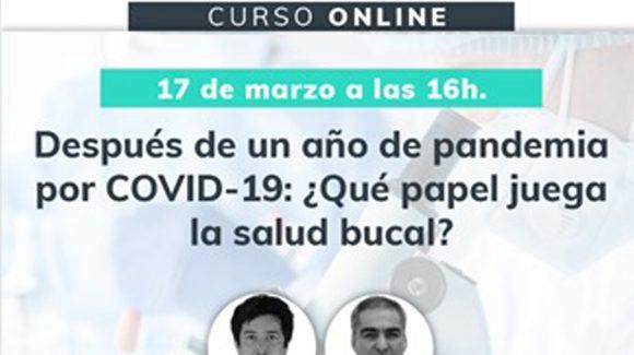 Después de un año de pandemia por COVID.19: ¿Qué papel juega la salud bucal?